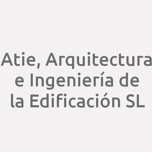 Atie, Arquitectura E Ingeniería De La Edificación S.L