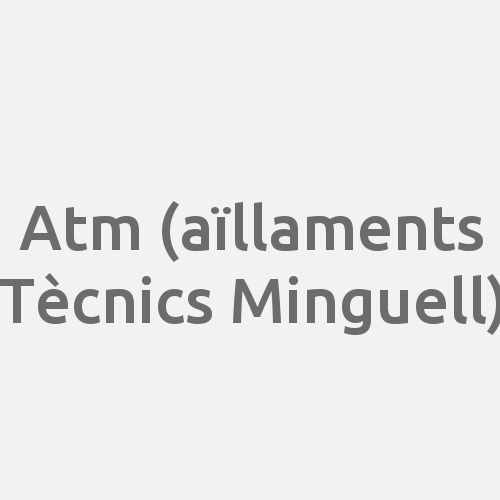 A.t.m (aïllaments Tècnics Minguell)