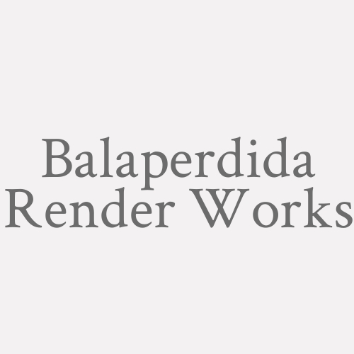 Balaperdida Render Works