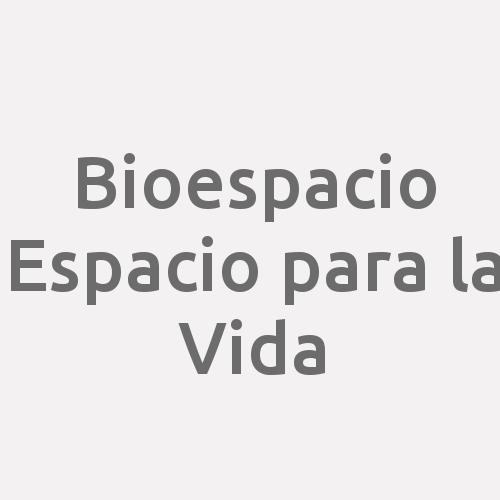 Bioespacio Espacio Para La Vida