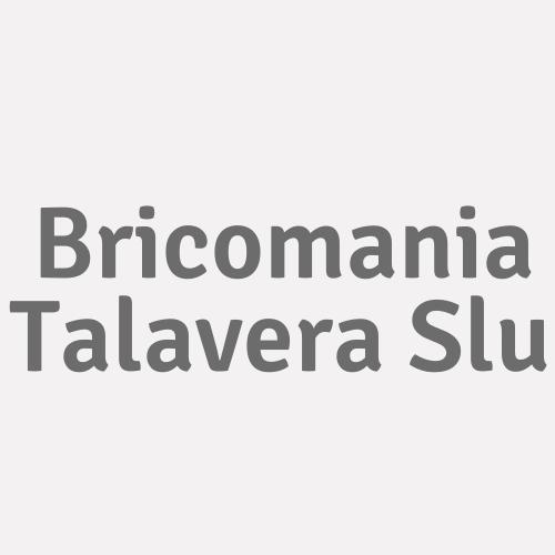 Bricomania Talavera S.l.u