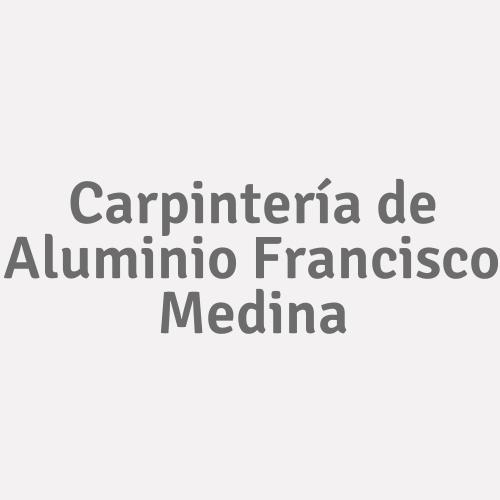 Carpintería de Aluminio Francisco Medina