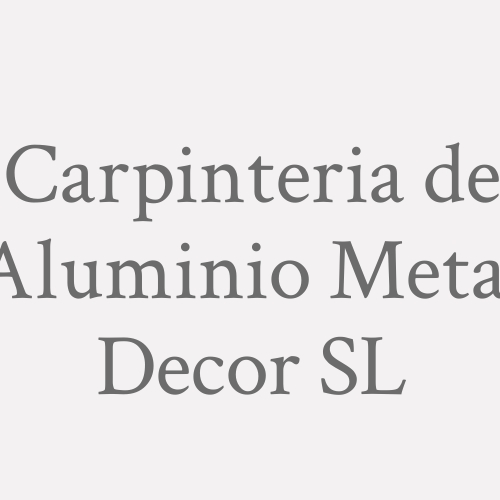 Carpinteria de Aluminio Metal Decor SL