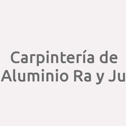 Carpintería de Aluminio Ra y Ju