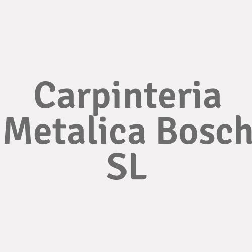Carpinteria Metalica Bosch S.l.