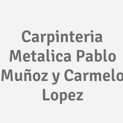 Carpinteria Metalica Pablo Nuñez y Carmelo Lopez