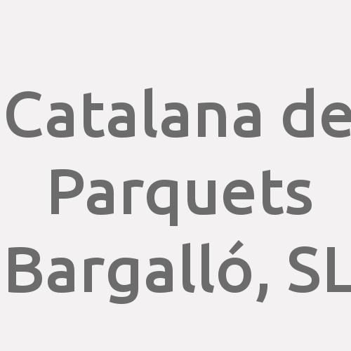 Catalana de Parquets Bargalló, SL