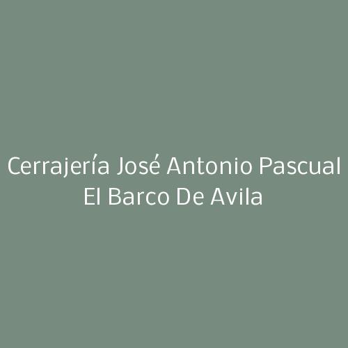 Cerrajería José Antonio Pascual El Barco de Avila