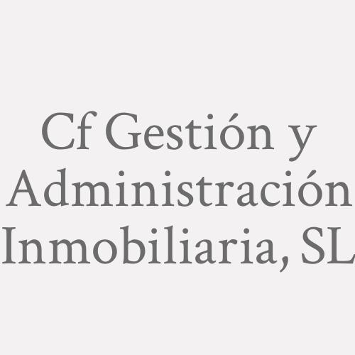 Cf Gestión Y Administración Inmobiliaria, S.l.