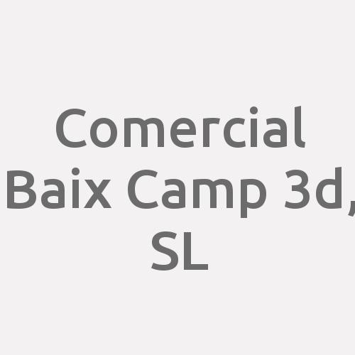Comercial Baix Camp 3d, Sl