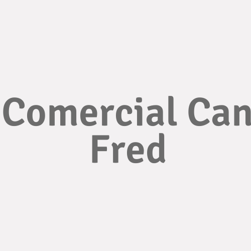 Comercial Can Fred