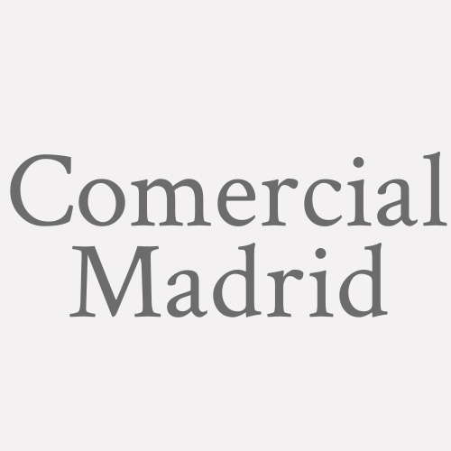 Comercial Madrid