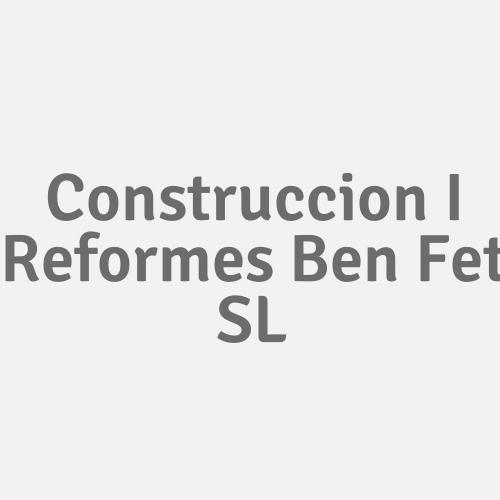 Construccion I Reformes Ben Fet SL