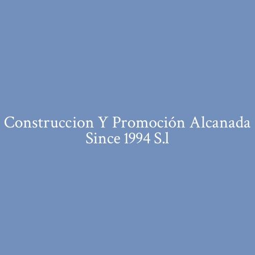 Construcción y Promoción Alcanada Since 1994 S.L.