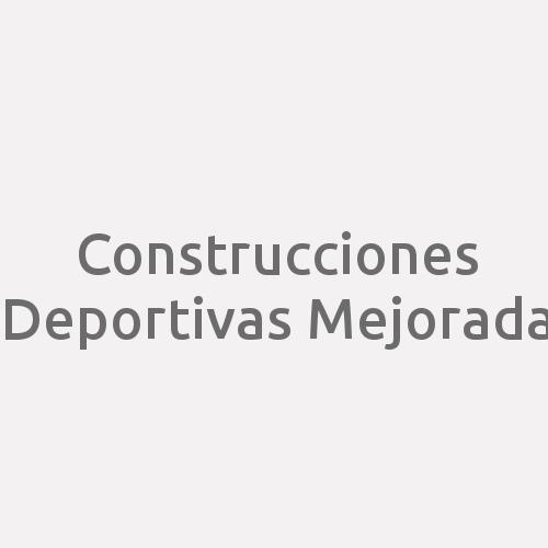 Construcciones Deportivas Mejorada
