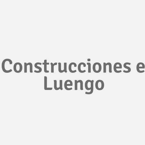 Construcciones e Luengo