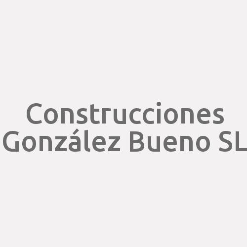 Construcciones González Bueno SL
