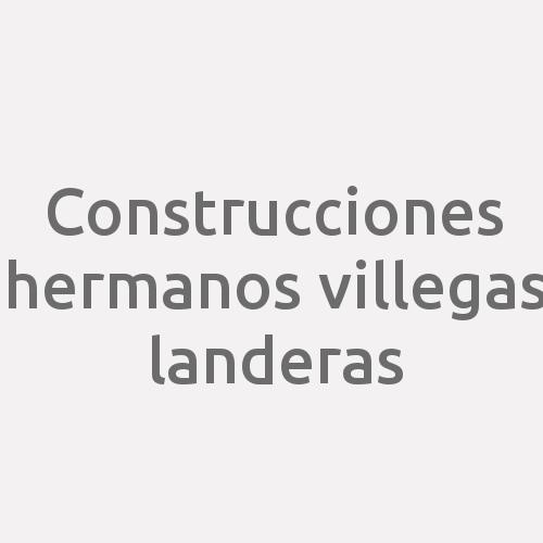 Construcciones Hermanos Villegas Landeras