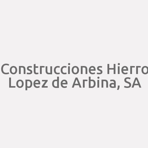 Construcciones Hierro Lopez De Arbina, S.a.