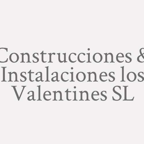 Construcciones & Instalaciones los Valentines  SL