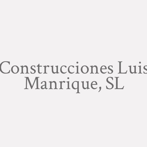 Construcciones Luis Manrique, S.l.