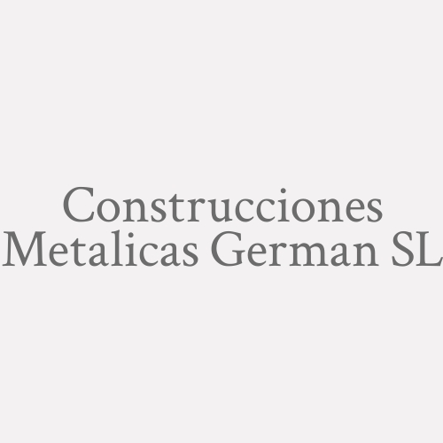Construcciones Metalicas German SL