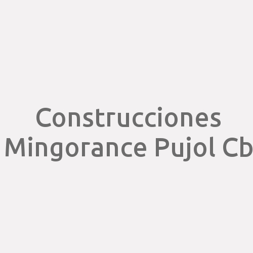 Construcciones Mingorance Pujol Cb