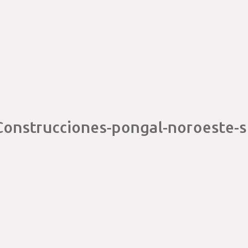 Construcciones-pongal-noroeste-sl-