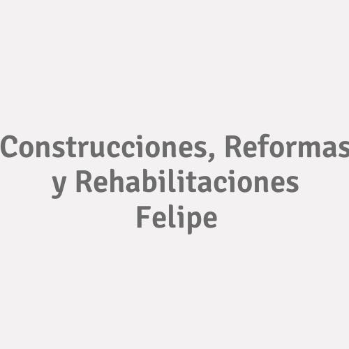 Construcciones, Reformas Y Rehabilitaciones Felipe