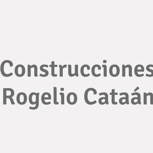 Construcciones Rogelio Cataán