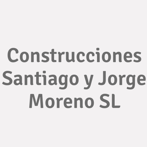 Construcciones Santiago Y Jorge Moreno S.l.