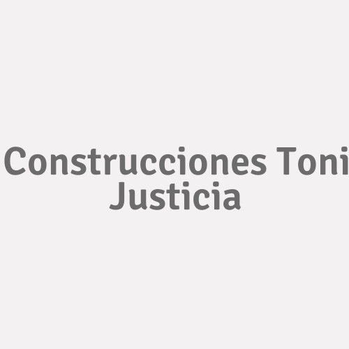 Construcciones Toni Justicia