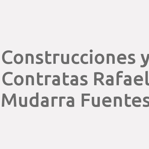 Construcciones y Contratas Rafael Mudarra Fuentes