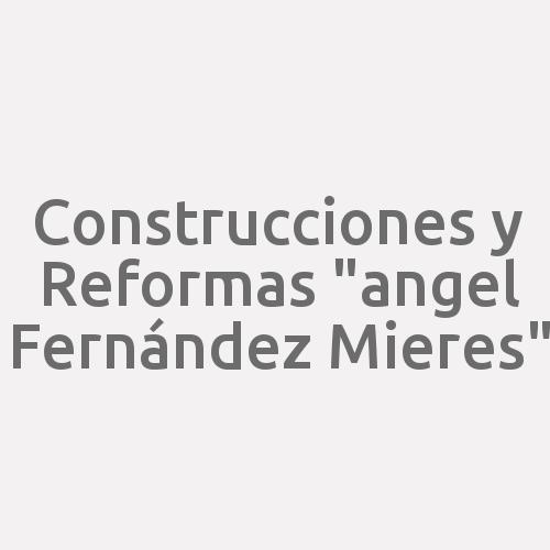 Construcciones y Reformas Ángel Fernández Mieres