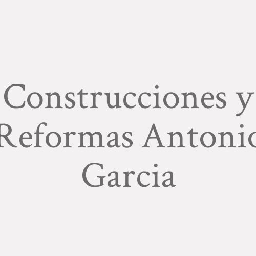 Construcciones Y Reformas Antonio Garcia