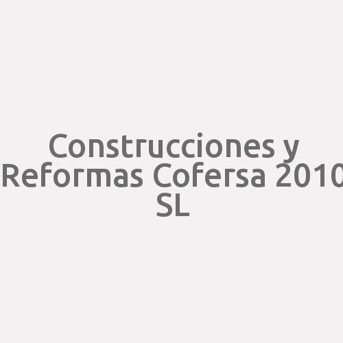 Construcciones Y Reformas Cofersa 2010 Sl