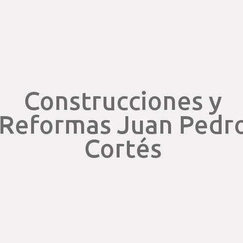 Construcciones Y Reformas Juan Pedro Cortés