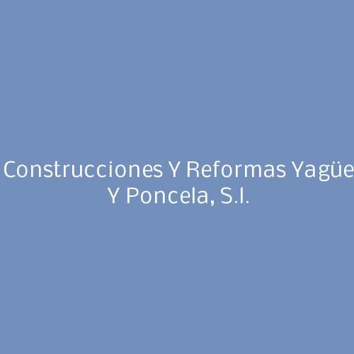 Construcciones y Reformas Yagüe y Poncela, S.L.