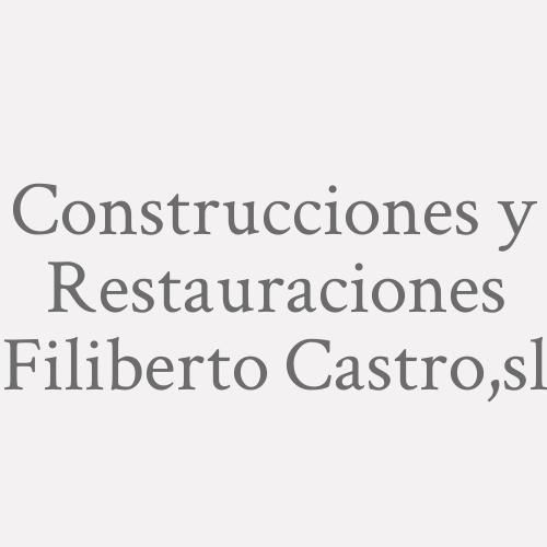 Construcciones Y Restauraciones Filiberto Castro,s.l