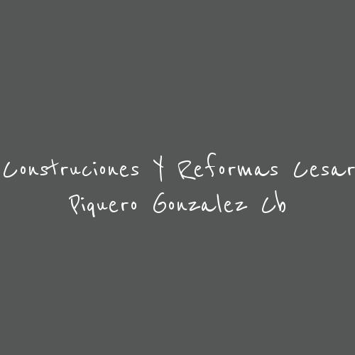 Construcciones y Reformas César Piquero Gonzalez