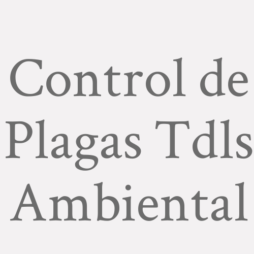 Control De Plagas Tdls Ambiental