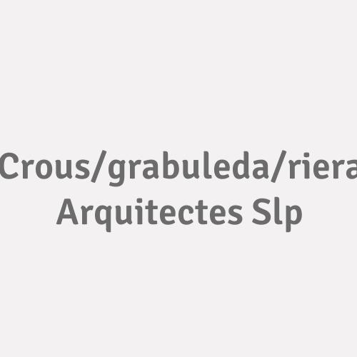 Crous/grabuleda/riera Arquitectes SLP