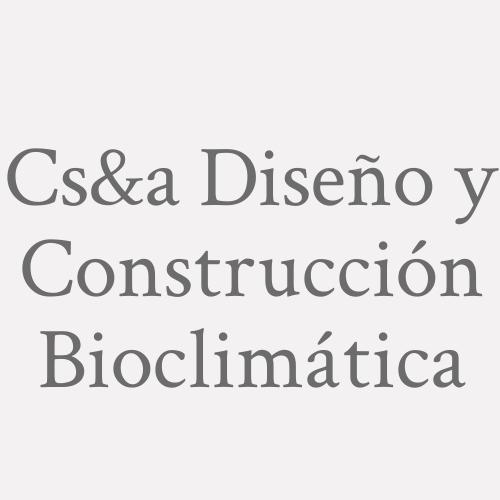 Cs&a Diseño Y Construcción Bioclimática