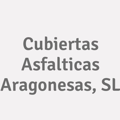 Cubiertas Asfalticas Aragonesas, S.L.