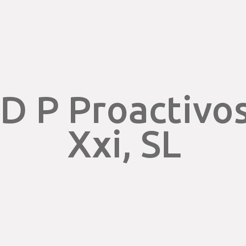 D. P. Proactivos Xxi, S.l.