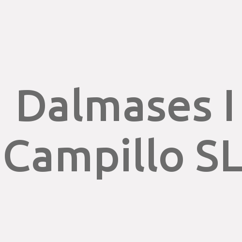 Dalmases I Campillo Sl