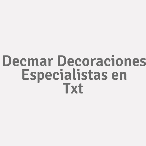 Decmar Decoraciones Especialistas En Txt