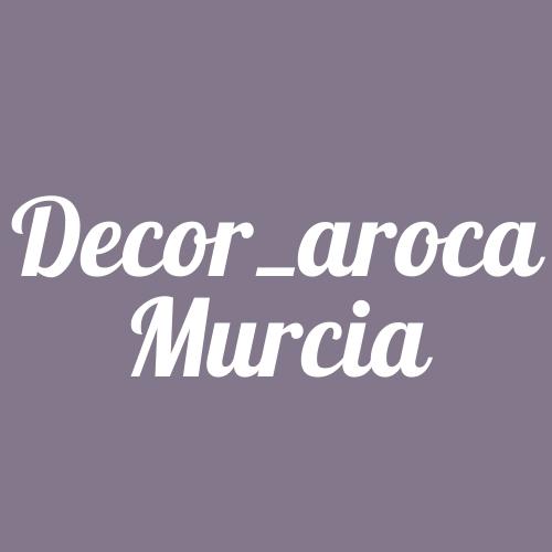 Decor_Aroca Murcia