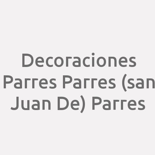 Decoraciones Parres Parres (san Juan De) Parres