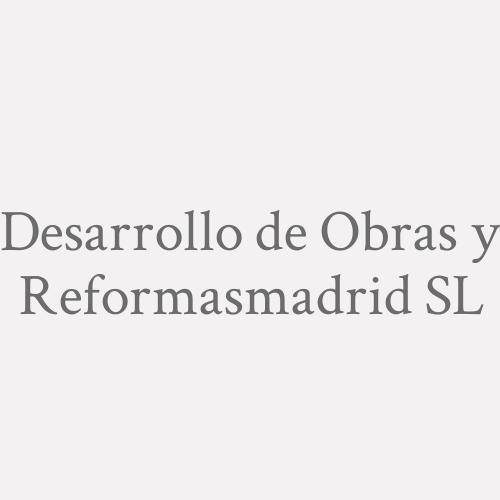 Desarrollo De Obras Y Reformasmadrid S.L.